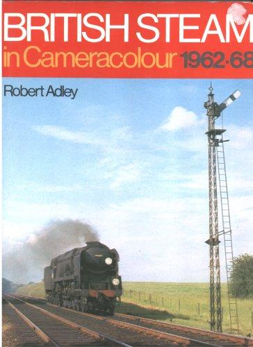 British Steam in Camera Colour: Adley, Robert