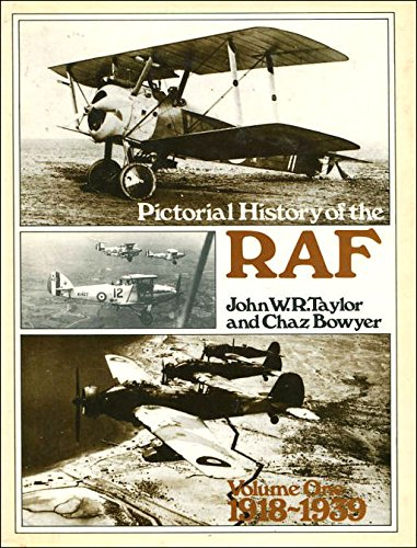 Pictorial History of the RAF Volume One: Taylor, John W.