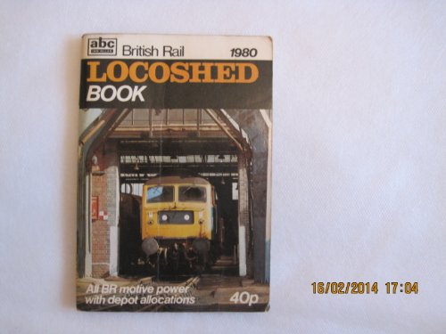 British Railways Locoshed Book 1980: Ian Allan