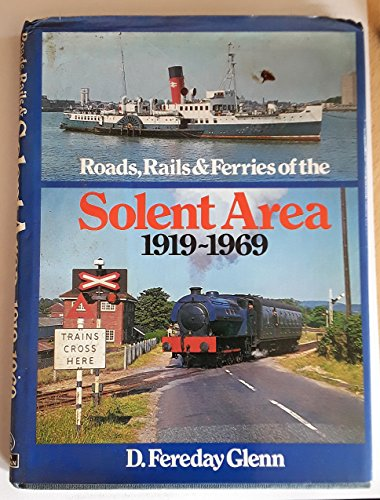 Roads, Rails & Ferries of the Solent Area, 1919-1969