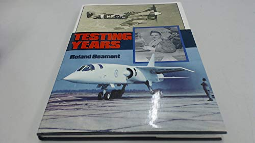 Testing Years (9780711010727) by Roland Beamont