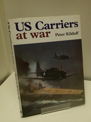 UNITED STATES CARRIERS AT WAR: PETER KILDUFF