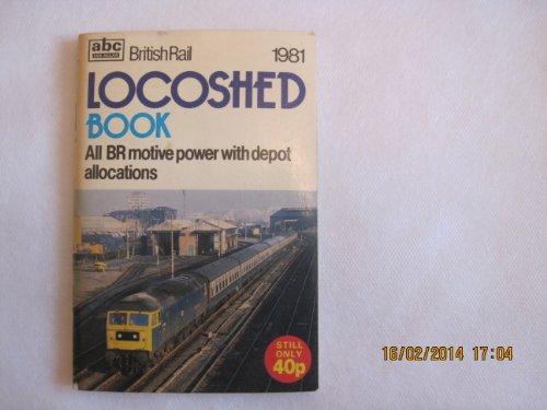 British Railways Locoshed Book 1981: Ian Allan