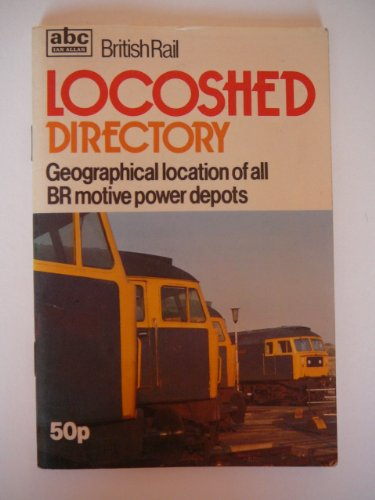 British Rail Locoshed Directory (Geographical location of: Ian Allan