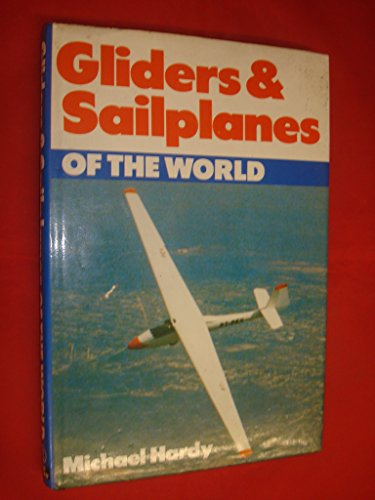 9780711011526: Gliders and Sailplanes of the World