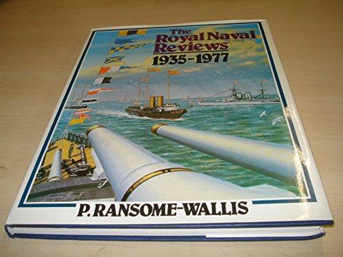 THE ROYAL NAVAL REVIEWS 1935-1977 .: Ransome-Wallis, P.
