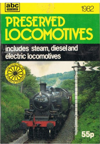 9780711012295: ABC Preserved Locomotives includes Steam, Diesel and Electric Locomotives