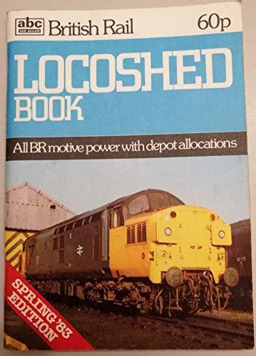 British Railways Locoshed Book 1983: Ian Allan
