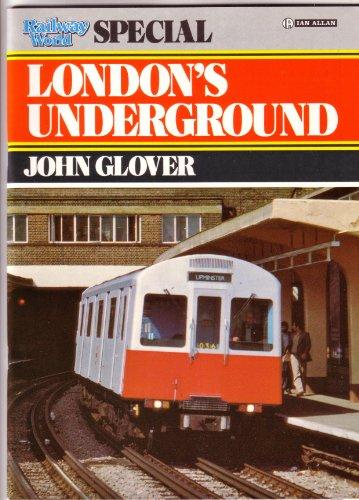 """Railway World"""" Special: London Underground: John Glover"""