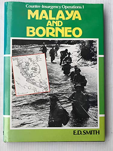 Counter-Insurgency Operations: 1: Malaya and Borneo.: SMITH, E. D.