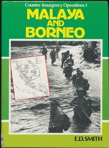 Malaya and Borneo (Counter-Insurgency Operations : 1): E. D. Smith