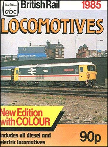 9780711014817: A. B. C. British Rail Locomotives 1985