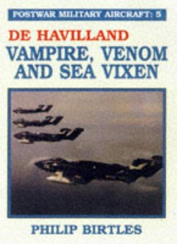 Postwar Military Aircraft: De Havilland, Vampire, Venom and Sea Vixen: Birtles