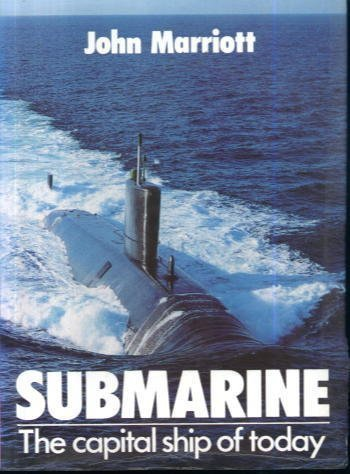 9780711015951: Submarine: The Capital Ship of Today ([