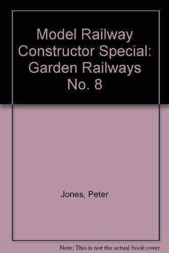 Model Railway Constructor Special: Garden Railways No.: Jones, Peter