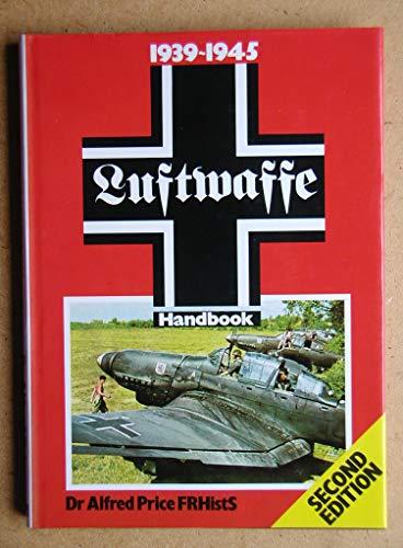9780711016699: The Luftwaffe Handbook, 1939-45