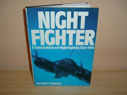 9780711017573: Nightfighter: A Concise History of Nightfighting Since 1914