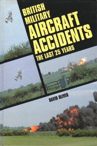 9780711017863: British Military Aircraft Accidents: The Last 25 Years