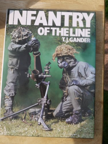 Infantry of the Line: Gander, T. J.