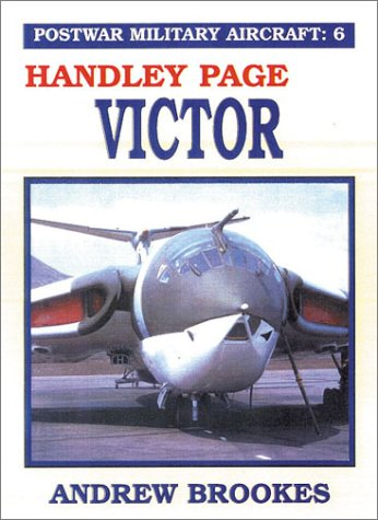 9780711018037: Postwar Military Aircraft: 6: Handley Page Victor: Victor v. 6