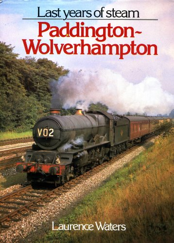 9780711018051: The Last Years of Steam: Paddington to Wolverhampton