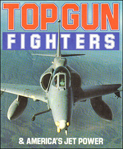 9780711018198: Top Gun Fighters and Americas Jet Power