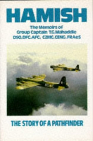 Hamish: The Memoirs Of Group Captain T G Mahaddie: The Story Of A Pathfinder (UNCOMMON HARDBACK F...