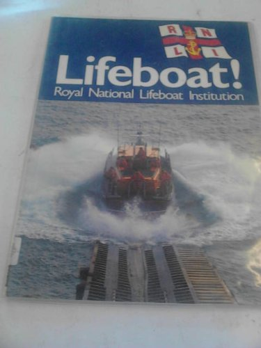 LIFEBOAT; ROYAL NATIONAL LIFEBOAT INSTITUTION: Wake-Walker, Edward; Deane, Heather; Purches, ...