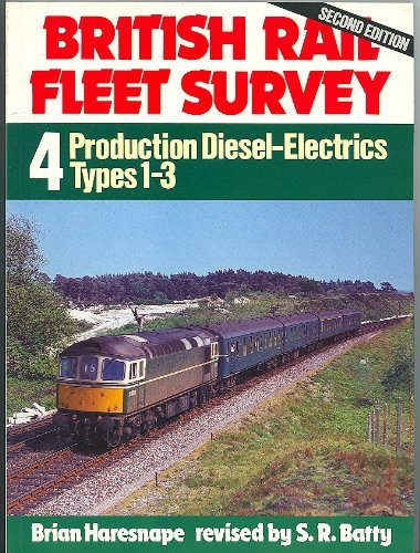 9780711018600: British Rail Fleet Survey: Production Diesel-electrics Types 1-3 v. 4