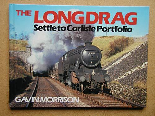 9780711018938: The Long Drag: Settle to Carlisle Portfolio (The steam portfolios series)