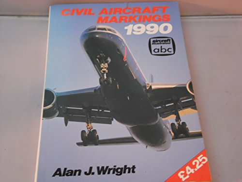 Civil Aircraft Markings 1990 (Aircraft Illustrated ABC) (0711019088) by Alan J. Wright