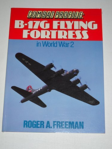 9780711019218: Combat Profile: B-17G Flying Fortress in World War 2 (Combat Profiles)
