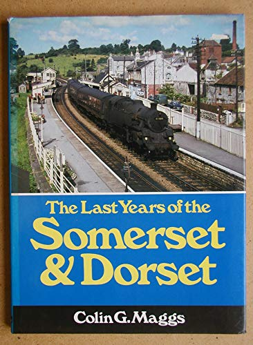 The Last Years of the Somerset and Dorset