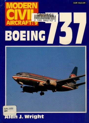 Boeing 737 (Modern Civil Aircraft Ser: No 9) (071101955X) by Alan J. Wright