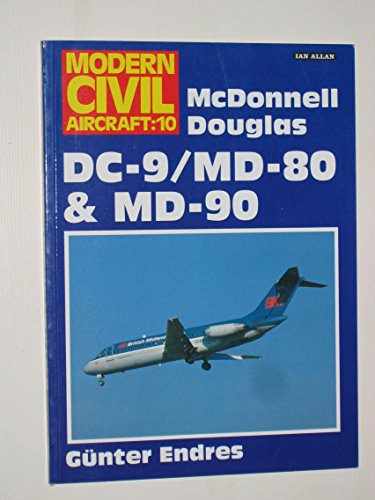 McDonnell Douglas Dc-9/Md-80 and Md-90 (Modern Civil Aircraft) (9780711019584) by Gunter Endres