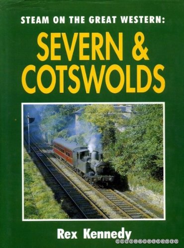 Steam on the Great Western : Severn and Cotswolds