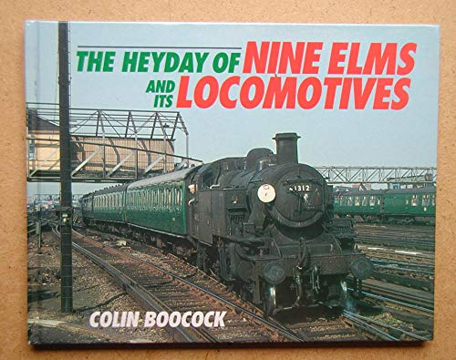 9780711020672: The Heyday of Nine Elms and Its Locomotives