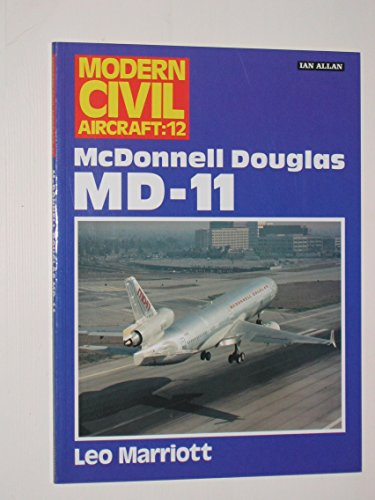 9780711020719: McDonnell Douglas Md-11 (Modern Civil Aircraft 12)