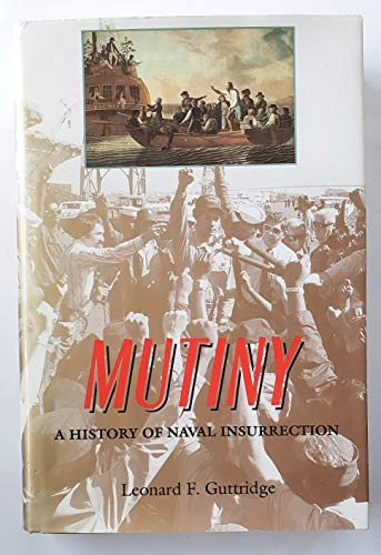 9780711021198: Mutiny : A History of Naval Insurrection
