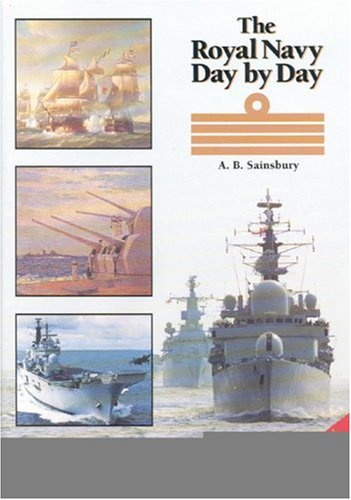 THE ROYAL NAVY DAY BY DAY: Sainsbury, A.B.