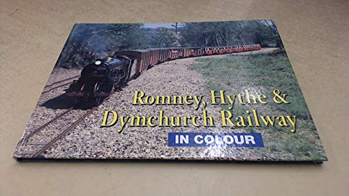 Romney, Hythe and Dymchurch Railway in Colour: Smith, Derek