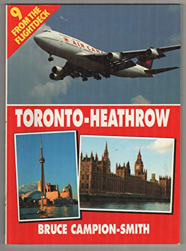 9780711022126: From the Flightdeck: Toronto-Heathrow v. 9