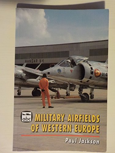 9780711022478: WEST EUROPEAN MILITARY AIRFIELDS (IAN ALLAN ABC)