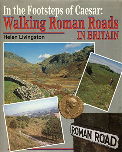 9780711022539: In the Footsteps of Caesar: Walking Roman Roads