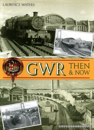 GWR Then and Now