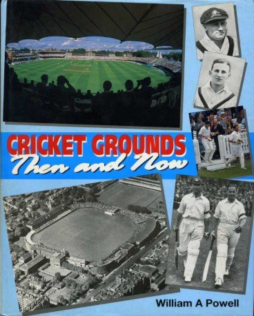 Cricket Grounds Then and Now: William A. Powell
