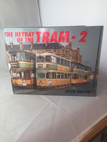 9780711023963: The Heyday of the Tram: v. 2