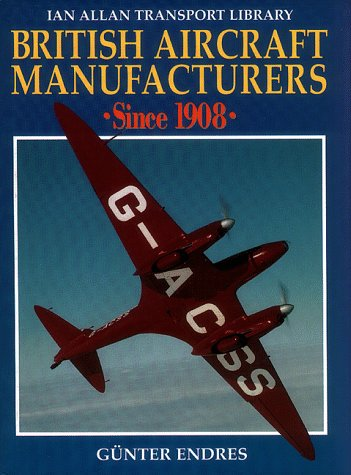 9780711024090: British Aircraft Manufacturers Since 1908 (Ian Allan Transport Library)