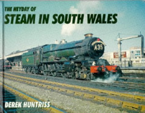9780711024434: The Heyday of Steam in South Wales