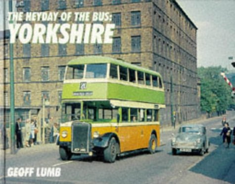 9780711024458: The Heyday of the Bus: Yorkshire